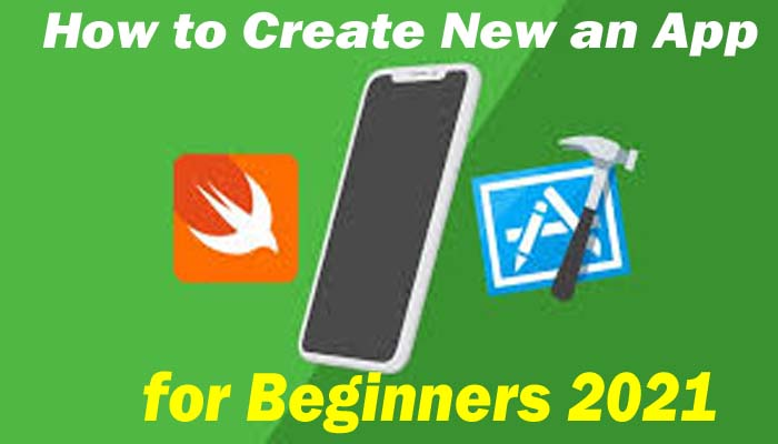 How to Create New an App for Beginners 2021