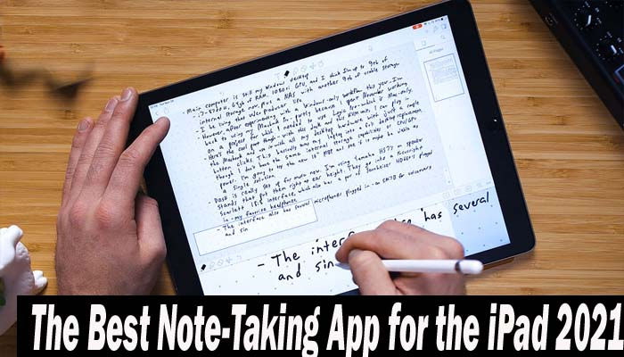 The Best Note-Taking App for the iPad 2021