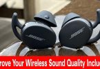 How to Improve Your Wireless Sound Quality Including Sony and Bose