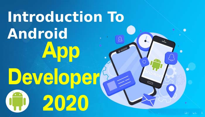 How to Introduction To Android App Developer 2020