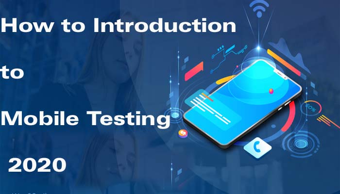 How to Introduction to Mobile Testing 2020